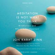 Meditation Is Not What You Think by  Jon Kabat-Zinn audiobook