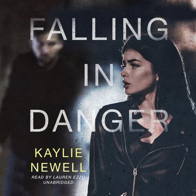 Falling in Danger by Kaylie Newell audiobook
