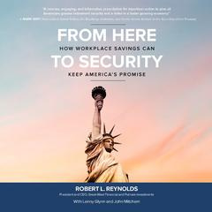 From Here to Security by Robert L. Reynolds audiobook