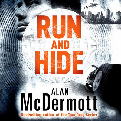 Run and Hide by Alan McDermott audiobook