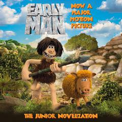 Early Man by Aardman Animation Ltd audiobook