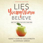 Lies Young Women Believe by  Nancy DeMoss Wolgemuth audiobook