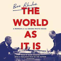 The World as It Is by Ben Rhodes audiobook