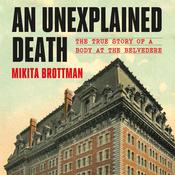 An Unexplained Death by  Mikita Brottman audiobook