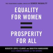 Equality for Women = Prosperity for All by  Augusto Lopez-Claros audiobook