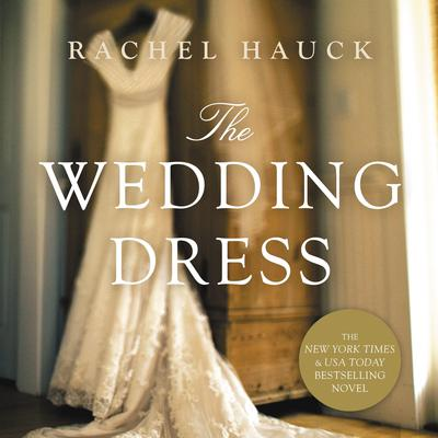The Wedding Dress by Rachel Hauck audiobook