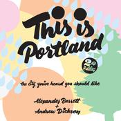 This Is Portland, 2nd Edition by  Andrew Dickson audiobook