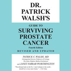 Dr. Patrick Walsh's Guide to Surviving Prostate Cancer by Patrick C. Walsh audiobook