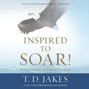 Inspired to Soar! by  T. D. Jakes audiobook