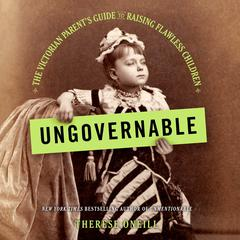 Ungovernable by Therese Oneill audiobook