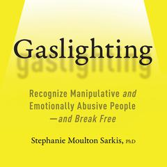 Gaslighting by Stephanie Moulton Sarkis audiobook