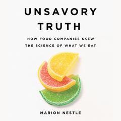 Unsavory Truth by Marion Nestle audiobook
