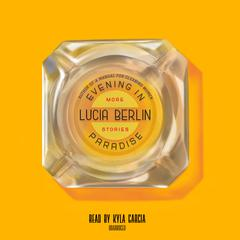 Evening in Paradise by Lucia Berlin audiobook