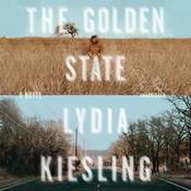 The Golden State by  Lydia Kiesling audiobook