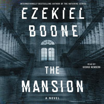 The Mansion by Ezekiel Boone audiobook