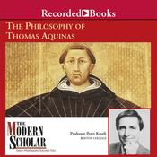 The Philosophy of Thomas Aquinas by  Peter Kreeft audiobook
