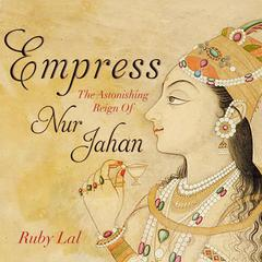 Empress by Ruby Lal audiobook