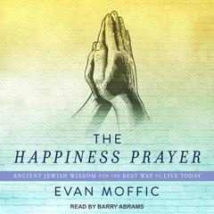 The Happiness Prayer by Evan Moffic audiobook