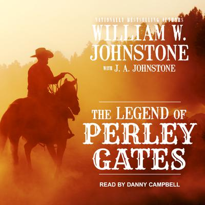 The Legend of Perley Gates by William W. Johnstone audiobook