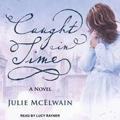 Caught in Time by  Julie McElwain audiobook