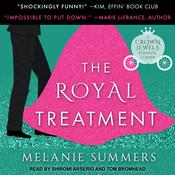 The Royal Treatment by  Melanie Summers audiobook