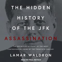 The Hidden History of the JFK Assassination by Lamar Waldron audiobook