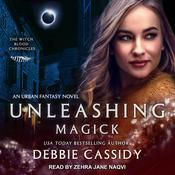 Unleashing Magick by  Debbie Cassidy audiobook