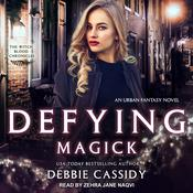 Defying Magick by  Debbie Cassidy audiobook