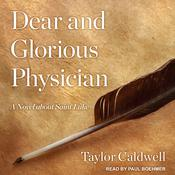 Dear and Glorious Physician by  Taylor Caldwell audiobook