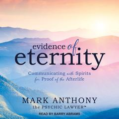 Evidence of Eternity by Mark Anthony the Psychic Lawyer audiobook
