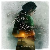 The River and the Ravages by  J M Lawler audiobook