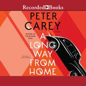 A Long Way from Home by  Peter Carey audiobook