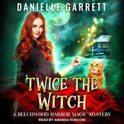 Twice the Witch by  Danielle Garrett audiobook