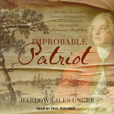 Improbable Patriot by Harlow Giles Unger audiobook