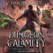Dungeon Calamity by  Dakota Krout audiobook