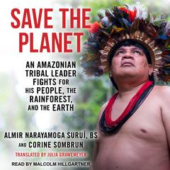 Save The Planet by Almir Narayamoga Surui, BS audiobook