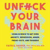 Unf*ck Your Brain by  Faith G. Harper PhD, LPC-S, ACS, ACN audiobook