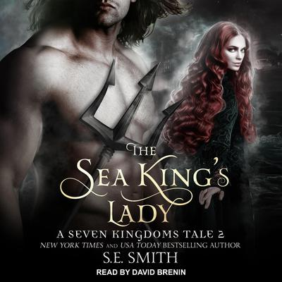 The Sea King's Lady by S.E. Smith audiobook