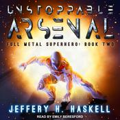Unstoppable Arsenal by  Jeffery H. Haskell audiobook