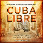 Cuba Libre by  Peter Eisner audiobook