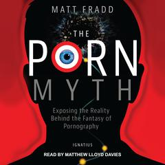 The Porn Myth by Matt Fradd audiobook