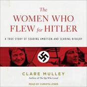 The Women Who Flew for Hitler by  Clare Mulley audiobook