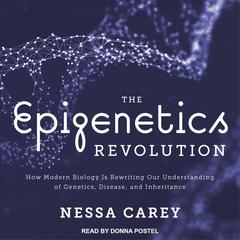 The Epigenetics Revolution by Nessa Carey audiobook
