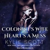 Colonist's Wife AND Heart's a Mess by  Kylie Scott audiobook