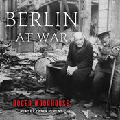 Berlin at War by  Roger Moorhouse audiobook