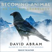 Becoming Animal by  David Abram audiobook