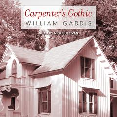 Carpenter's Gothic by William Gaddis audiobook