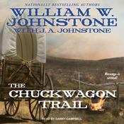 The Chuckwagon Trail by  William W. Johnstone audiobook
