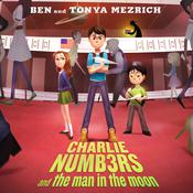 Charlie Numbers and the Man in the Moon by  Ben Mezrich audiobook