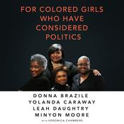 For Colored Girls Who Have Considered Politics by  Donna Brazile audiobook